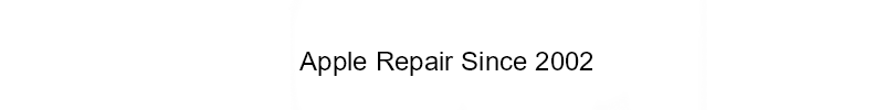 Apple Repairs Since 2002