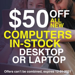 coupon-$50-off-any-computer-in-stock-desktops and laptops